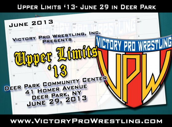 Victory Pro Wrestling presents Upper Limits '13