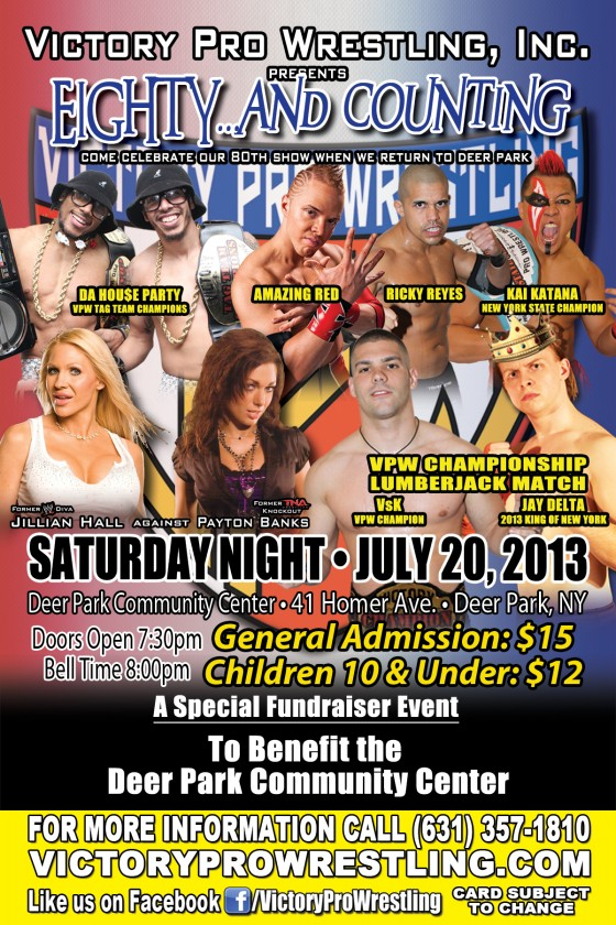 Victory Pro Wrestling presents: Eighty...and Counting July 20, 2013 in Deer Park!