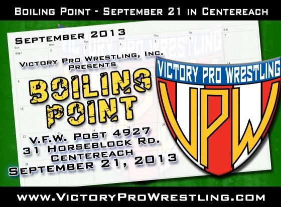 Victory Pro Wrestling presents Boiling Point September 21 in Centereach