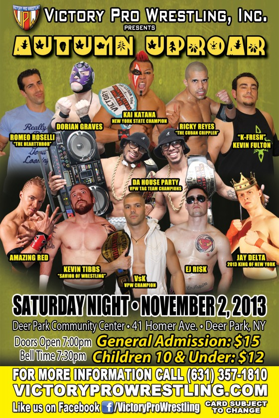 Victory Pro Wrestling presents Autumn Uproar SAturday November 2 in Deer Park