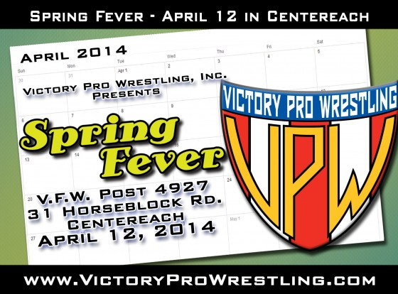 Victory Pro Wrestling presents Spring Fever