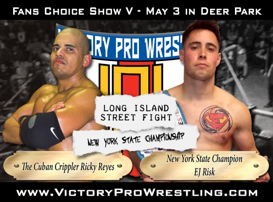 Ricky Reyes will challenge EJ Risk in a Long Island street fight at Fans Choice Show V