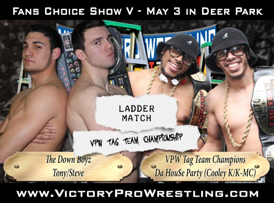 The Down Boyz will challenge Da Hou$e Party for the VPW Tag Team Championships in a ladder match!
