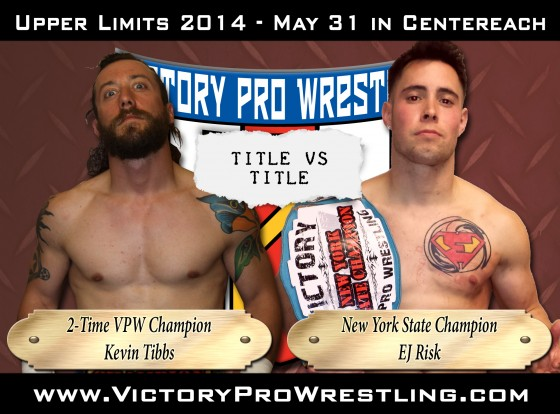 Kevin Tibbs against EJ Risk in a title vs title match at Upper Limits!