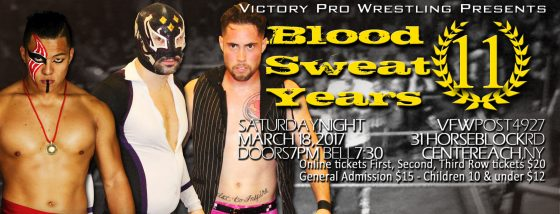 Blood Sweat and 11 Years of Victory Pro Wrestling