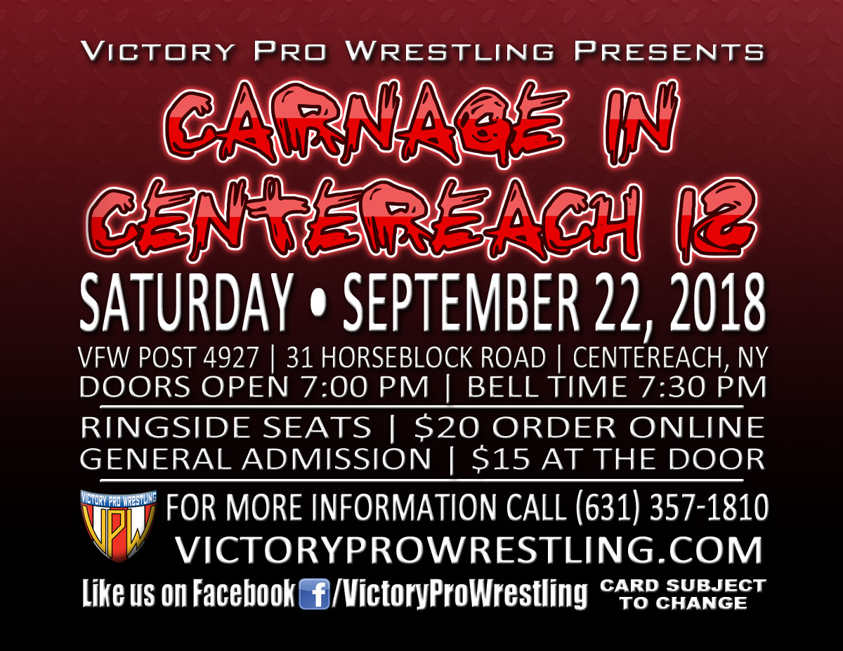Tickets on sale now for Carnage in Centereach 12 – Victory Pro Wrestling